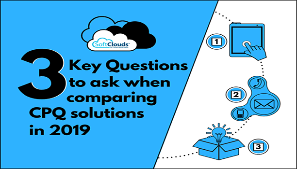 3 Key Questions to ask when comparing CPQ solutions in 2019