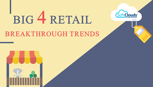 ABig 4 Retail Breakthrough Trends