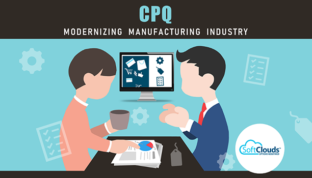 CPQ — Modernizing the Manufacturing Industry