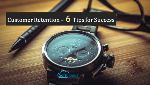 6 Tips for Success in Customer Retention