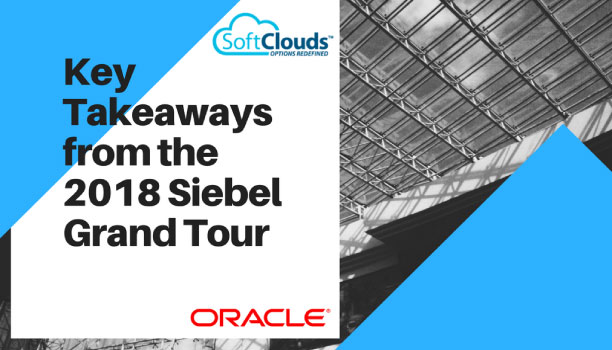 Key Takeaways from the 2018 Siebel CRM Grand Tour