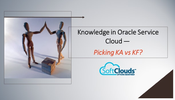 Knowledge in Oracle Service Cloud — Picking KA vs KF?