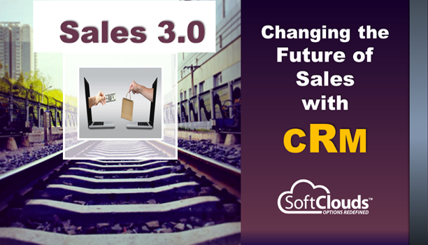 Sales 3.0-Changing the Future of Sales with CRM