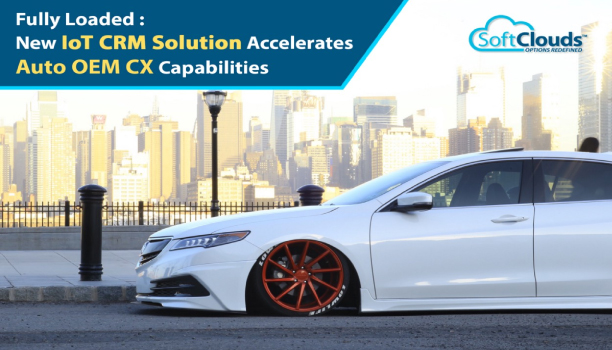 Fully Loaded: New IoT CRM Solution Accelerates Auto OEM CX Capabilities