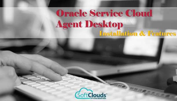 Oracle Service Cloud Agent Desktop